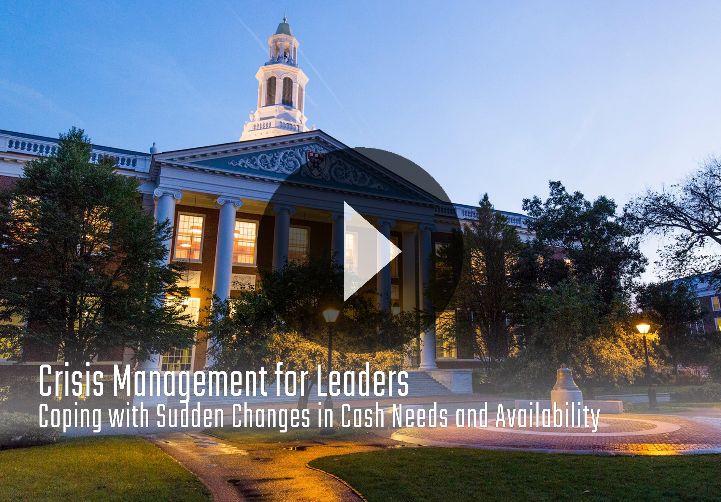 Managing Through Crisis - Alumni - Harvard Business School