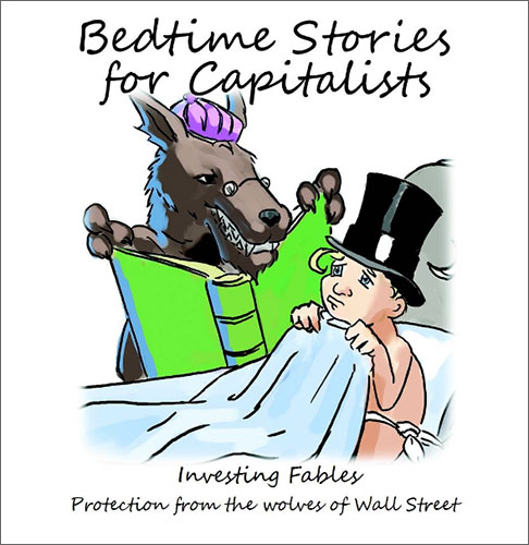 828638479fcbe Bedtime Stories for Capitalists  Protection from the Wolves of Wall Street  by Sky Lucas (MBA 1983) and Jeff Hamer (Amazon Digital Services)